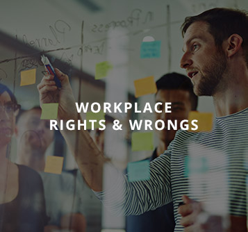 Workplace Rights & Wrongs